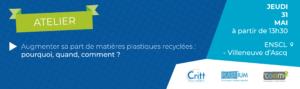 Atelier : Augmenter sa part de matières plastiques recyclées : pourquoi, quand, comment ?